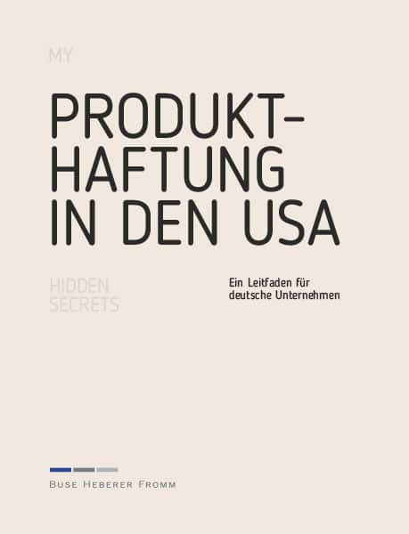 Produkthaftung in den USA. My Hidden Secrets von Dr. Thomas Rinne und Tobias F. Ziegler, Rechtsanwälte