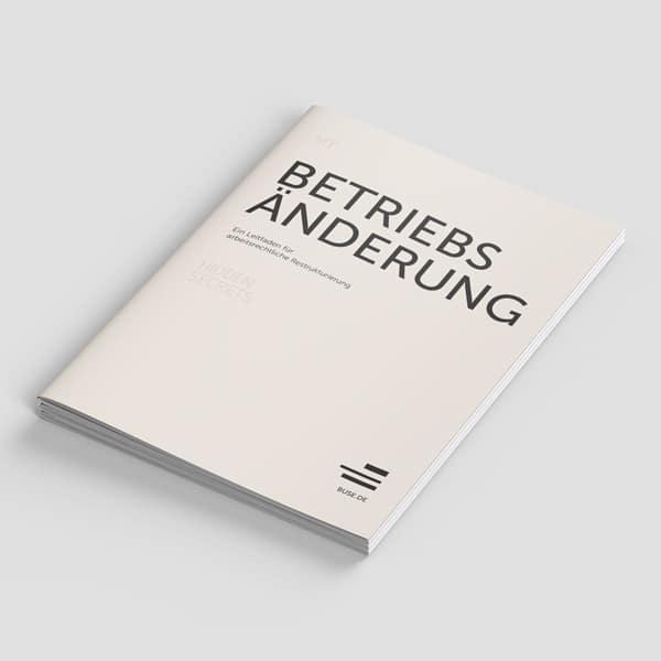 My Hidden Secrets: Betriebsänderung - Ein Leidfaden für arbeitsrechtliche Restrukturierung von Dr. Jan Tibor Lelley, Tobias Grambow und Dr. Felix Hebert