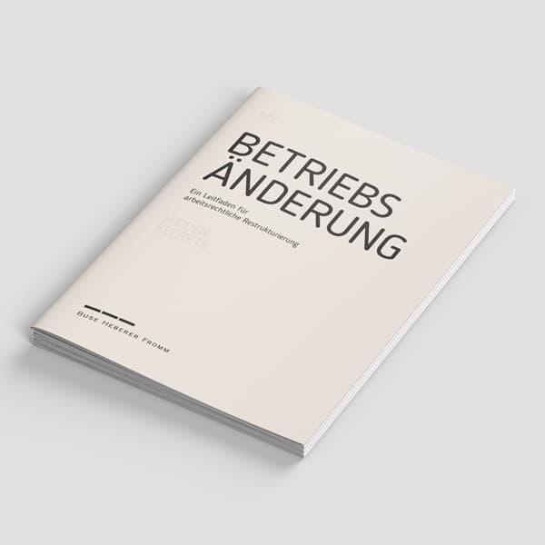 My Hidden Secrets: Betriebsänderung von Dr. Jan Tibor Lelley, Tobias Grambow, Dr. Felix Hebert: Rechtsanwälte der Kanzlei Buse Heberer Fromm