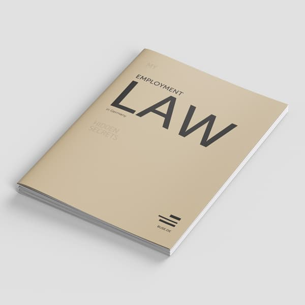 Employment Law in Germany, My Hidden Secrets by Dr. Jan Tibor Lelley, Buse Heberer Fromm