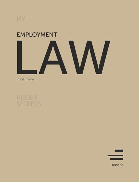 Employment Law in Germany, My Hidden Secrets by Dr. Jan Tibor Lelley