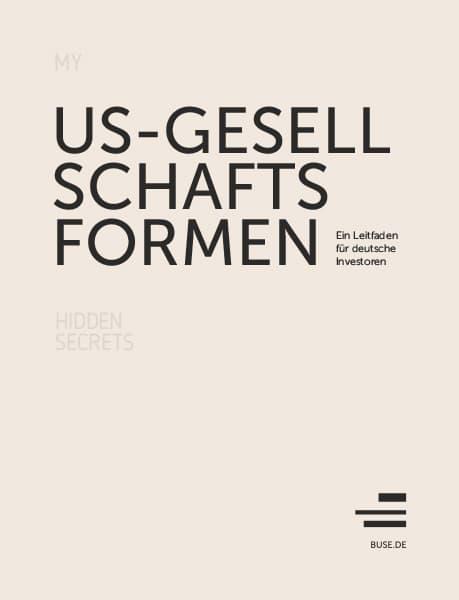US-Gesellschaftsformen, My Hidden Secrets von Dr. Thomas Rinne, Rechtsanwalt der Kanzlei Buse Heberer Fromm